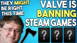 Valve is Banning Steam Games - They Might Be Right This Time