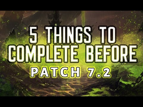 5 Things to Complete Before Patch 7.2: Legion