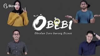 OBEBI - Obrol Sore Bareng Biznet Ep. 03