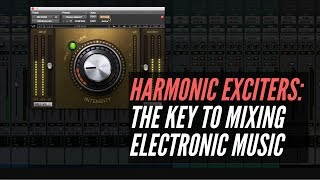 Harmonic Exciters Are The Key To Mixing Electronic Music - RecordingRevolution.com