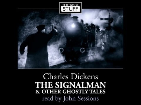 Charles Dickens The Signalman John Sessions