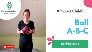 Ball ABC mit Fabienne / Project Childfit