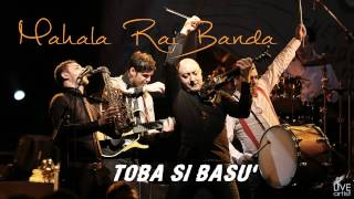 mahala rai banda   toba si basu official new single