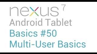 Google Nexus 7 Tips - Basics: #50 Setting up a New User