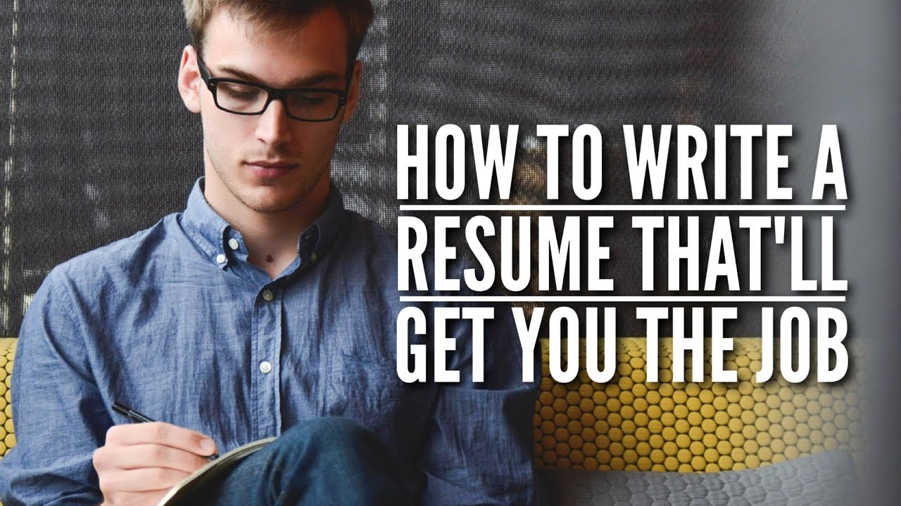 How to Write a Resume That Gets
