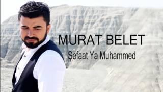 Murat Belet Şefaat Ya Muhammed Türkçe Kürtçe İlahi