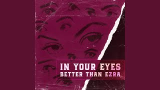 Watch Better Than Ezra In Your Eyes video
