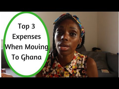 Top 3 Expenses When Moving To Ghana