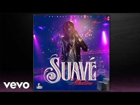 Alkaline - Suave (Official Audio)