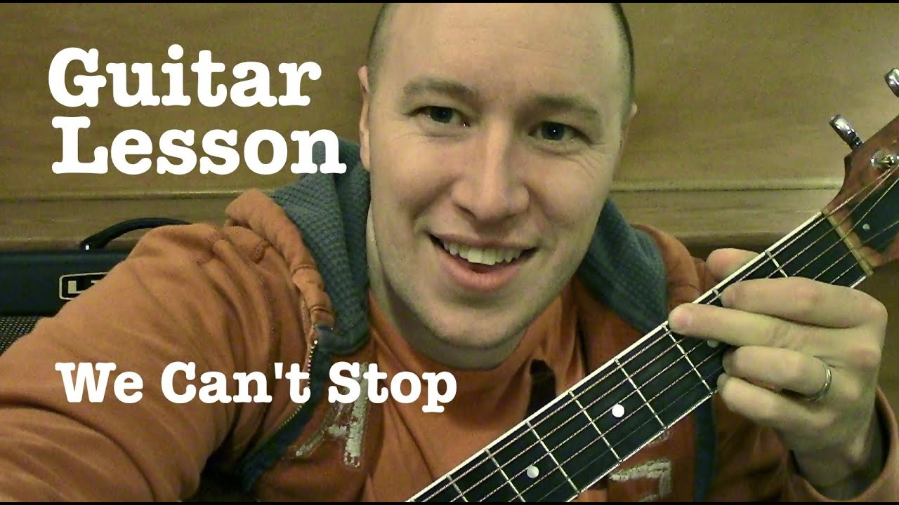 We Cant Stop Guitar Lesson Tutorial Standard Chord Version