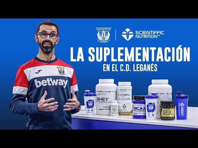 🥒💪 La suplementación deportiva en el C.D. Leganés |Scientiffic Nutrition