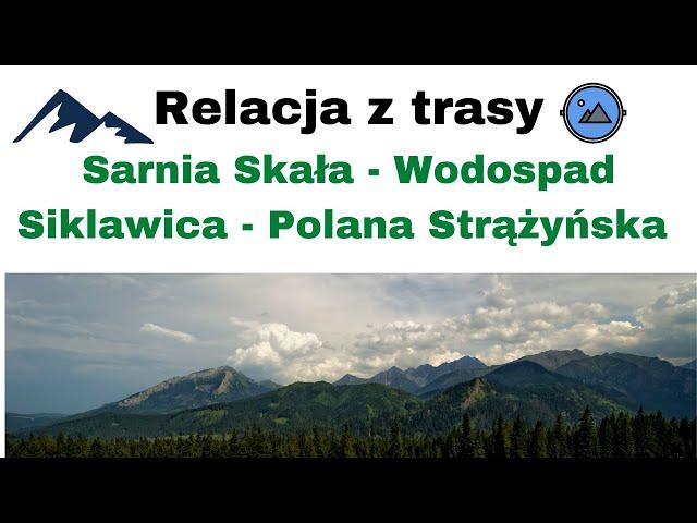 Relacja z trasy górskiej ⛰️ Sarnia Skała - Wodospad Siklawica - Polana Strążyńska ⛰️