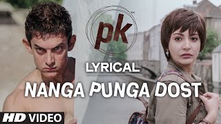 Download 'Nanga Punga Dost' Full Song with LYRICS | PK | Aamir Khan | Anushka Sharma | T-series MP3 song and Music Video