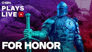 For Honor - IGN Plays Live Presented by PlayStation Plus