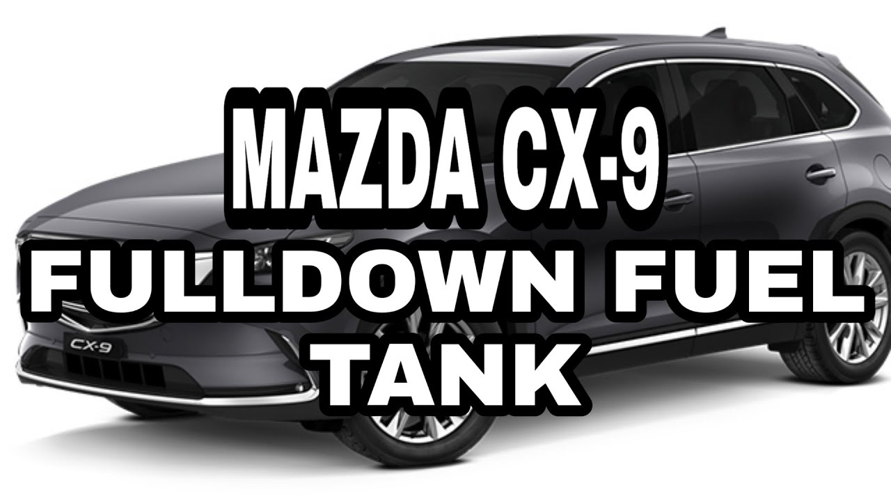 Fulldown Fuel Tank Of Mazda Cx9 Youtube