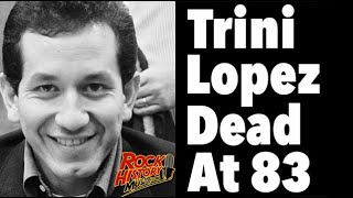 """Trini Lopez, """"If I Had a Hammer"""" and """"Lemon Tree"""" Singer, Dies of COVID 19 at 83"""