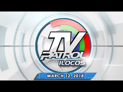 TV Patrol Ilocos - Mar 12, 2018