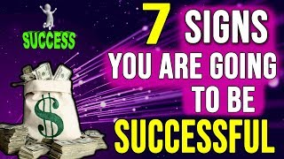 7 Signs From The Universe That You're Going To Be Successful (And You Don't Know It Yet)...