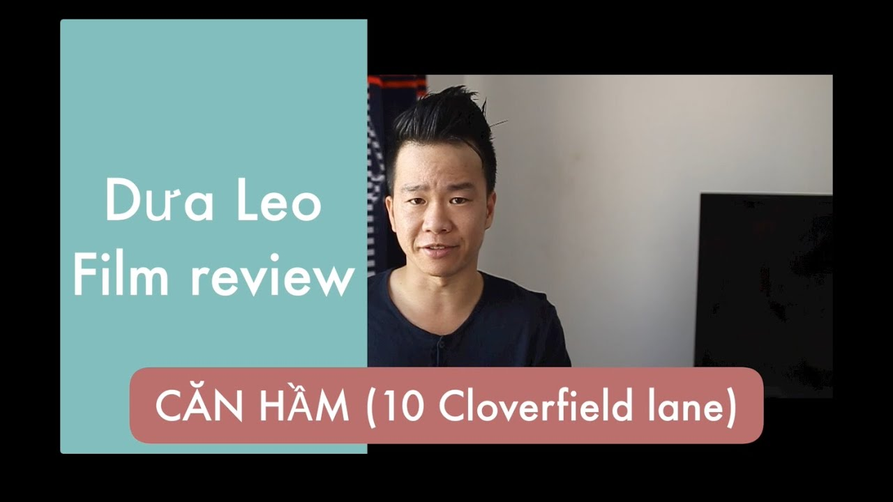 Căn hầm - 10 Cloverfield Lane - Phim hay Leo giới thiệu