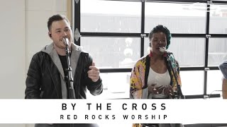 RED ROCKS WORSHIP - By the Cross: Song Session
