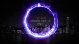 The X-Files - Neutron Dubstep Remix