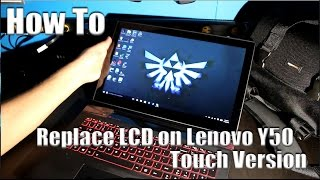 how to replace lcd on lenovo y50 70 touch version successful fail