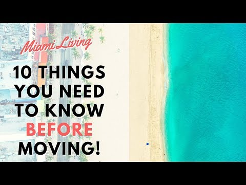 Miami Living 2017 - Ten Things You Need To Know Before Moving To Miami In 2017