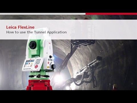 Leica FlexLine Tunnel application