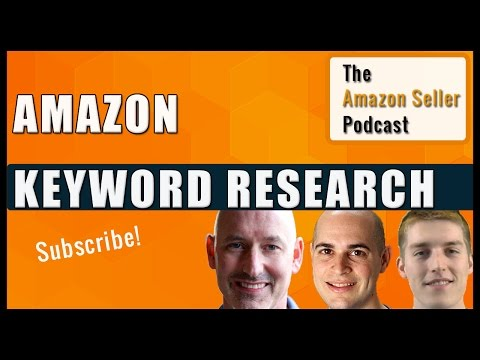 How To Do Keyword Research For Amazon Listings - Amazon Seller Podcast Ep. 15