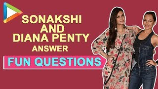 Had a CRUSH on a co-actor, Cheated in an EXAM? Sonakshi & Diana REVEAL it all....