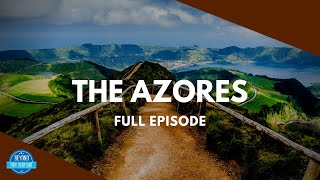 The Azores - Full Episode