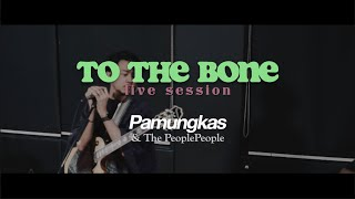 Pamungkas - To The Bone (Live Session)