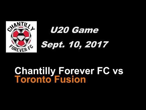 U20 Chantilly Forever FC vs Toronto Fusion - Sept 10, 2017