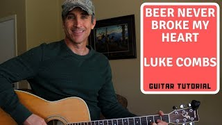 Beer Never Broke My Heart - Luke Combs - Guitar Lesson | Tutorial Video