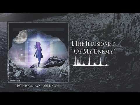 I, THE ILLUSIONIST - OF MY ENEMY (OFFICIAL AUDIO) Mp3