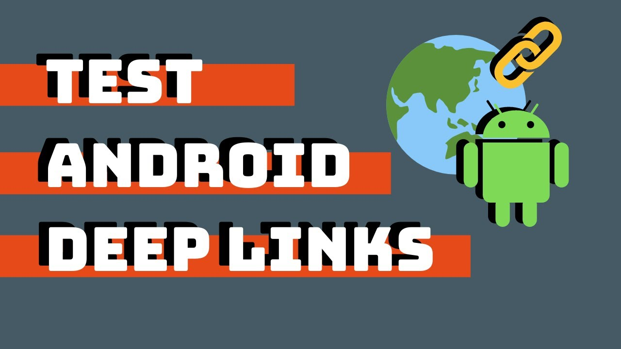 How to Test Android Deep Links Using ADB – Android Deep Linking Tutorial