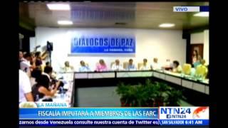 Fiscalía  imputará a líderes de las FARC por presunta responsabilidad en crímenes de guerra