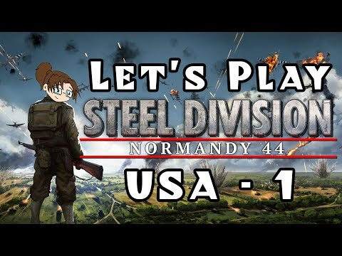 Let's Play - Steel Division: Normandy 44 - American Campaign - Mission 1