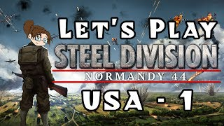 Let s Play - Steel Division Normandy 44 - American C aign - Mission 1