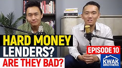 Ep 10 - Hard Money Lenders? Are they bad?