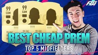 FIFA 19 - TOP 5 BEST CHEAP PREMIER LEAGUE MIDFIELDERS