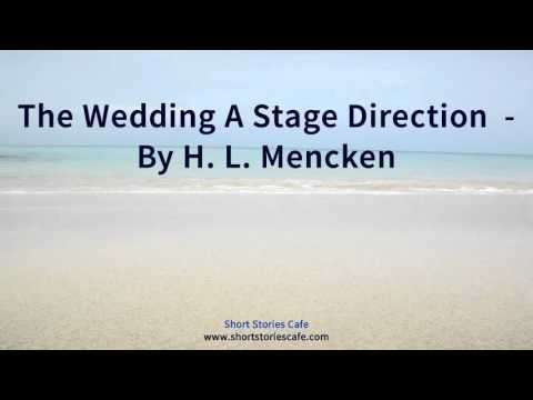 The Wedding A Stage Direction    by H  L  Mencken