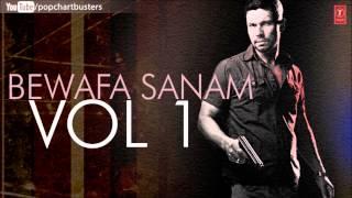 Bewafa Sanam Vol.1 Non Stop Songs (Part 1) - Sonu Nigam, Anuradha Paudwal, Udit Narayan & Others