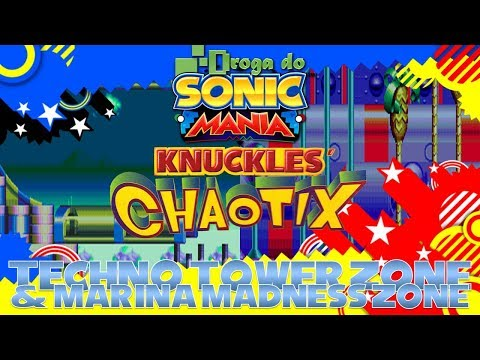 Droga do Sonic Manii: Knuckles' Chaotix- #8: Techno Tower Zone & Marina Madness Zone
