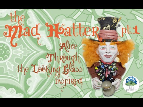 The Mad Hatter pt.1 - Alice Through the Looking Glass inspired - Polymer Clay Tutorial