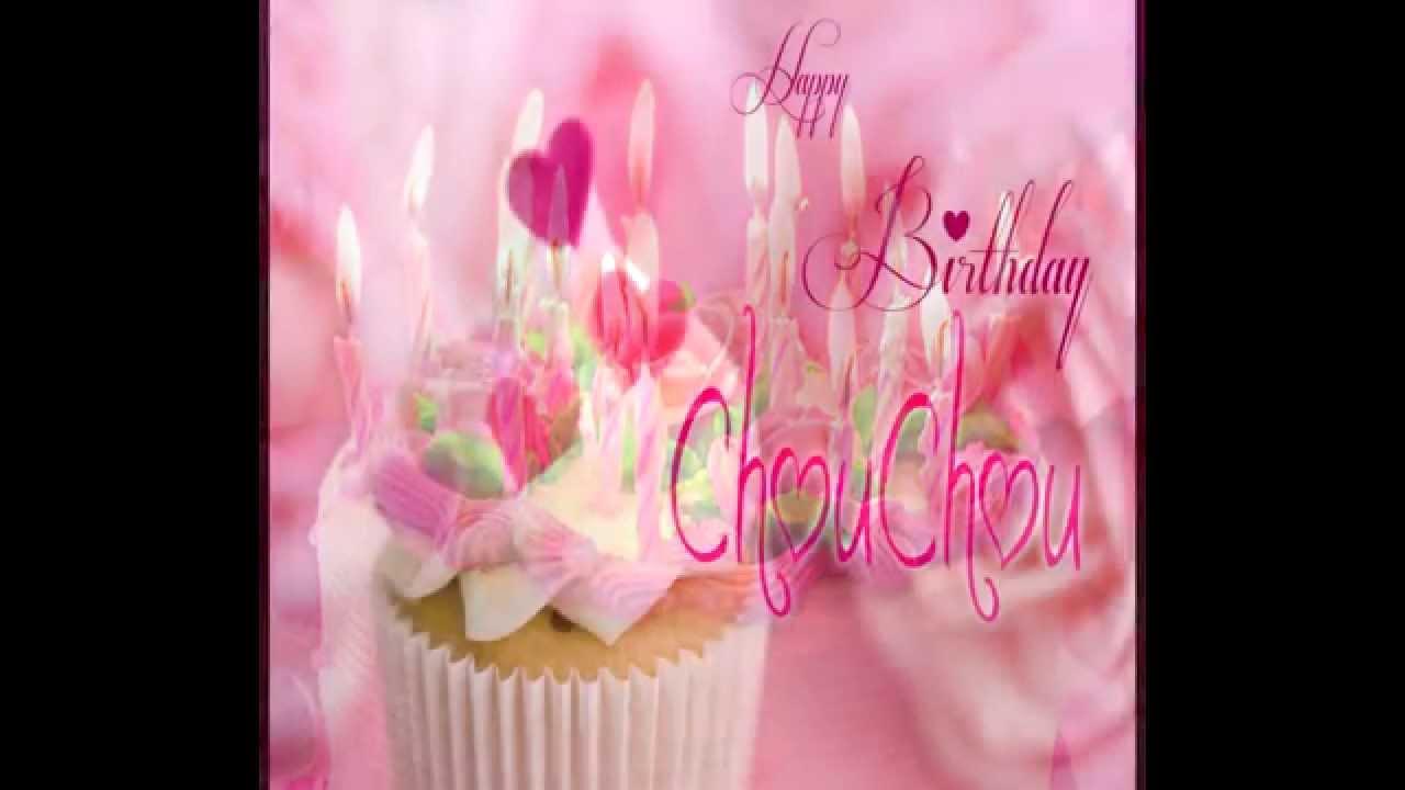 Joyeux Anniversaire Chou Chou Par Didine Youtube