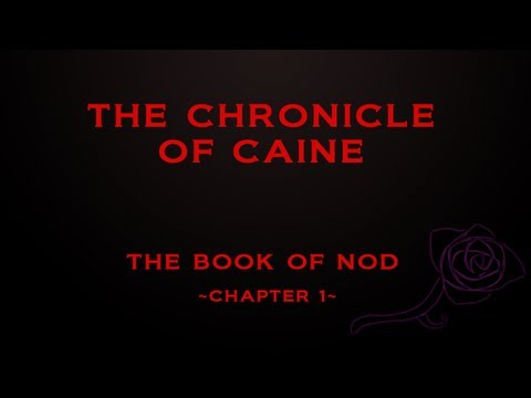 The Book of Nod | Chapter 1 | The Chronicle of Caine