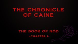 The Book of Nod Chapter 1 The Chronicle of Caine