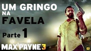 Max Payne 3 - Um Gringo na Favela (Parte 1) CONTEM CENAS FORTES! [HD]