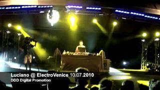 Luciano HD @ ElectroVenice 10.07.2010